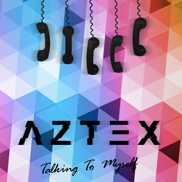Aztex - Talking To Myself