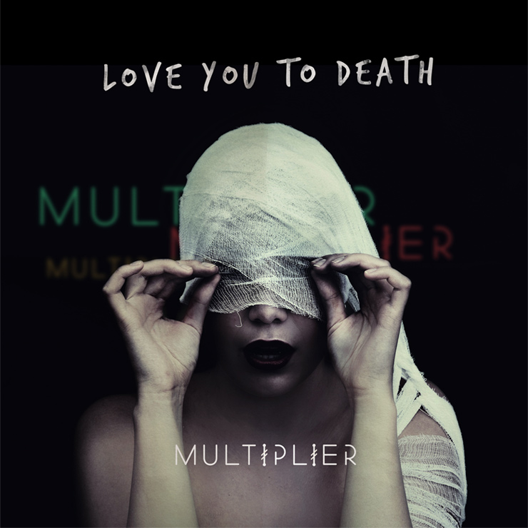 Multiplier - Love You To Death